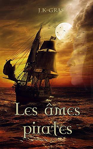 «Les Âmes Pirates : L'Anarkhia» par J.K-Gras