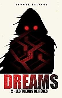 «Les tueurs de Rêves – Dreams T2» par Thomas Palpant
