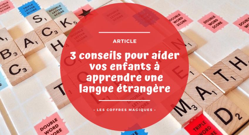 3 conseils pour aider vos enfants à apprendre une langue étrangère