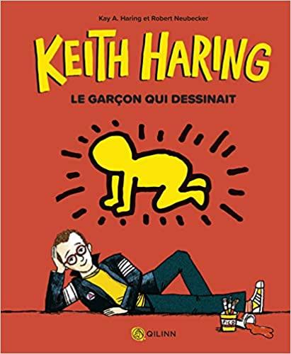 Keith haring le garçon qui dessinait