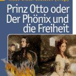 Prinz Otto oder Der Phönix und die Freiheit