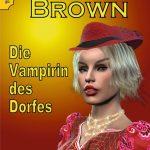 Pfarrer Brown – Die Vampirin des Dorfes