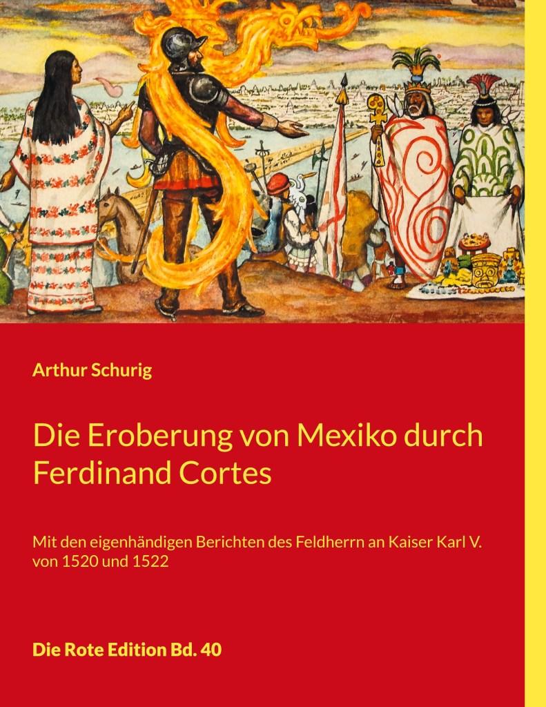 Die Eroberung von Mexiko durch Ferdinand Cortes