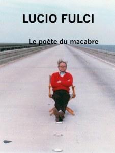 Rétrospective Lucio Fulci  Le poète du macabre