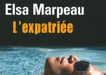 """""""L'expatriée"""" un thriller psychologique d'Elsa Marpeau"""
