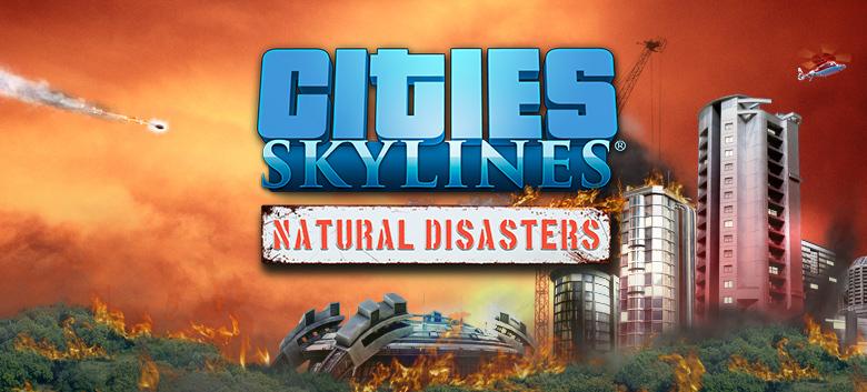 Анонсировано дополнение Cities: Skylines - Natural Disasters