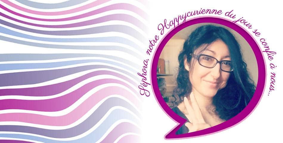 Interview de Séphora, elle nous parle du bonheur et de ce qu'elle aime chez Les Happycuriennes