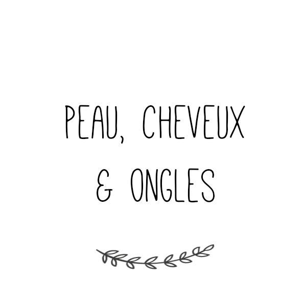 Peau, Cheveux & Ongles