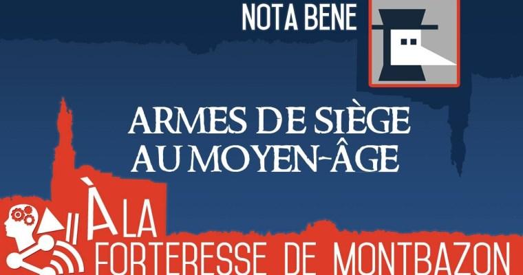 Nota Bene – Armes de siège au Moyen Age
