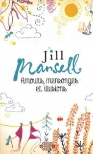 Couverture du roman Amours, mensonges et illusions de Jill Mansell