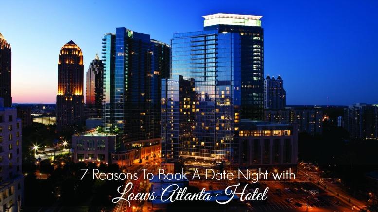 Loews Atlanta Hotel Date Night