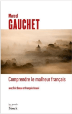 Comprendre le malheur français-M.Gauchet