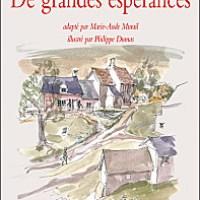 De grandes espérances - Charles Dickens, adaptation de Marie-Aude Murail