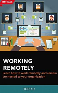 Couverture du livre Working Remotely : learn how to work remotely and remain connected to your organization