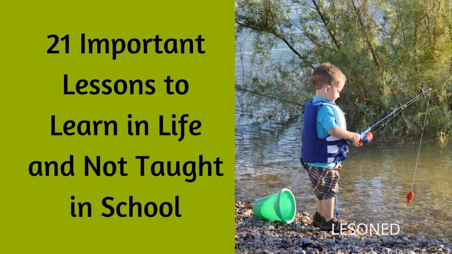 21 important life lessons not taught in school that you should learn
