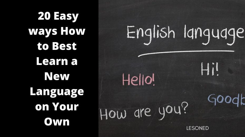 20 Easy ways How to Best Learn a New Language on Your Own