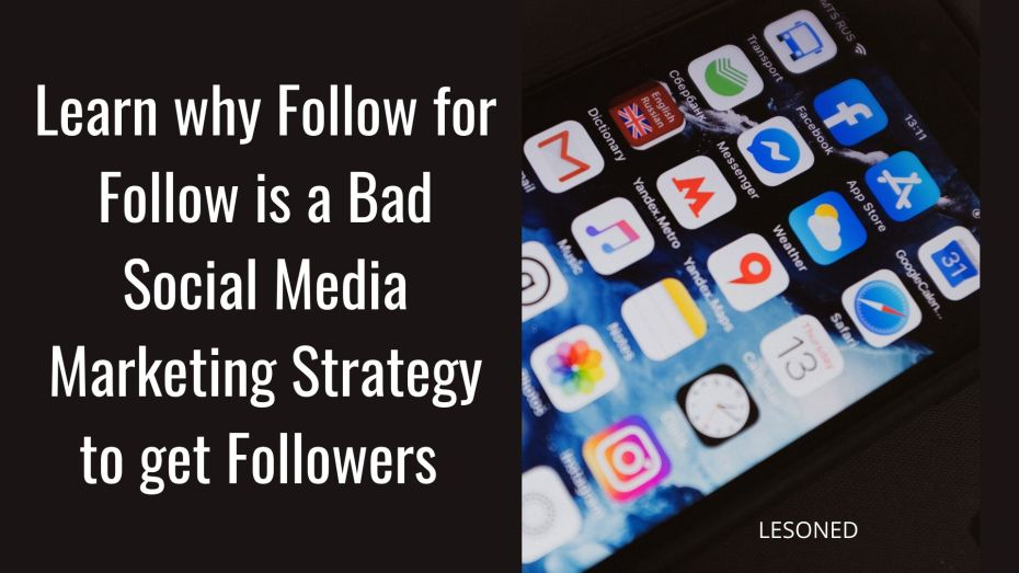 Learn why Follow for Follow is a Bad Social Media Marketing Strategy to get Followers