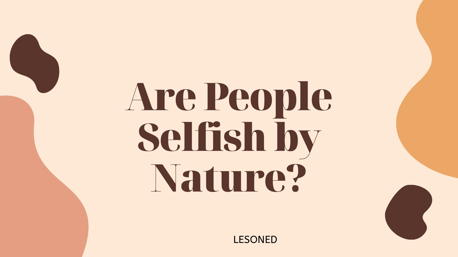 Are People Selfish By Nature?