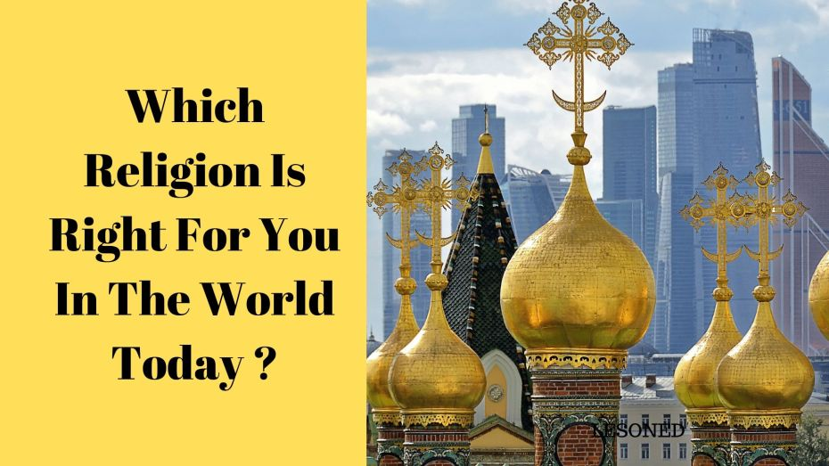 which religion is right for you in the world today
