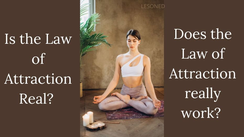 Is the Law of Attraction Real? Does the Law of Attraction really work?