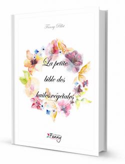 La Petite Bible des Huiles Végétales Fanny Pillet