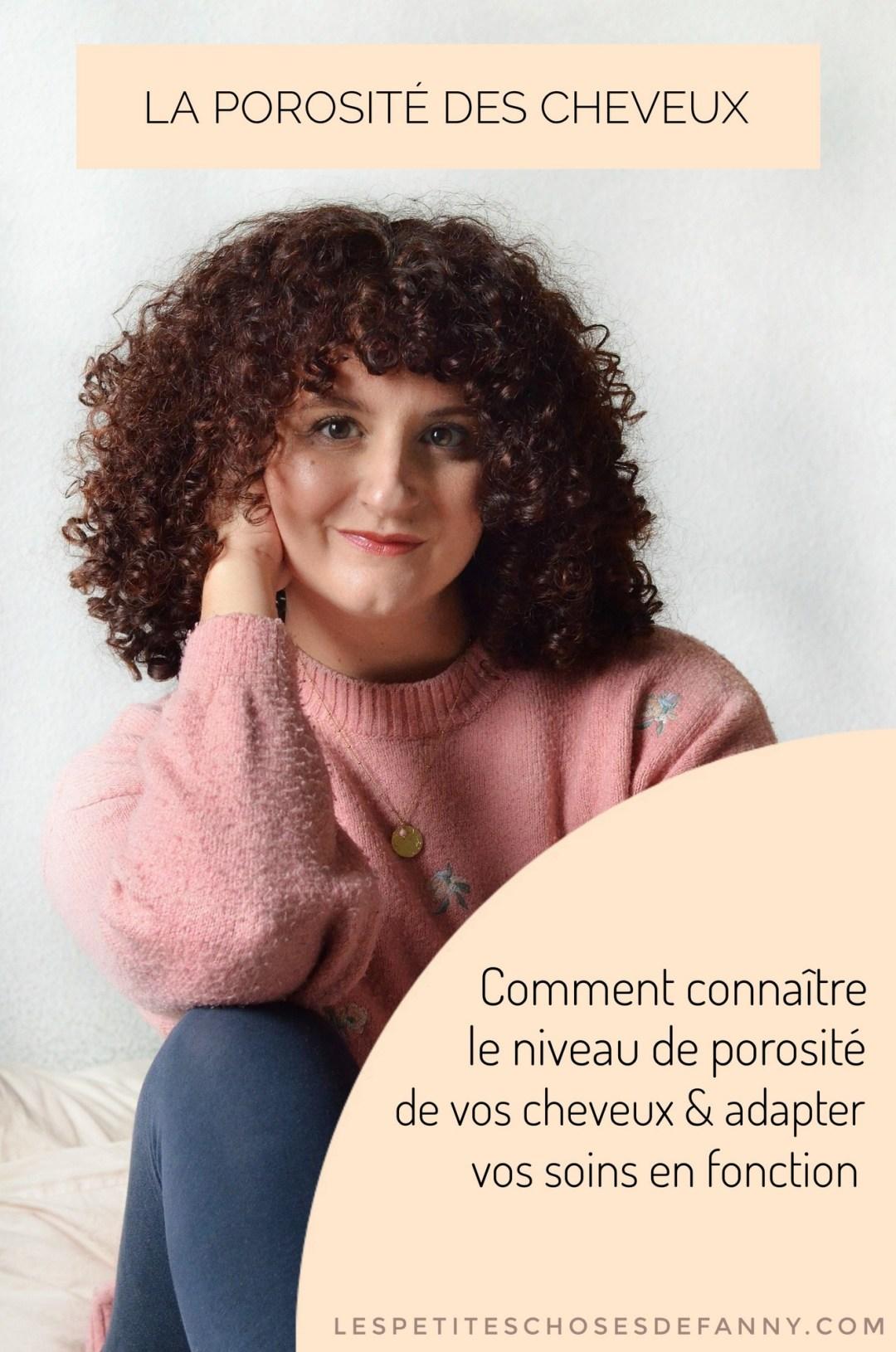 porosité des cheveux : comment connaître le niveau de porosité de vos cheveux et adapter vos soins en fonction