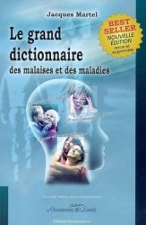 grand dictionnaire des malaises et des maladies jacques martel