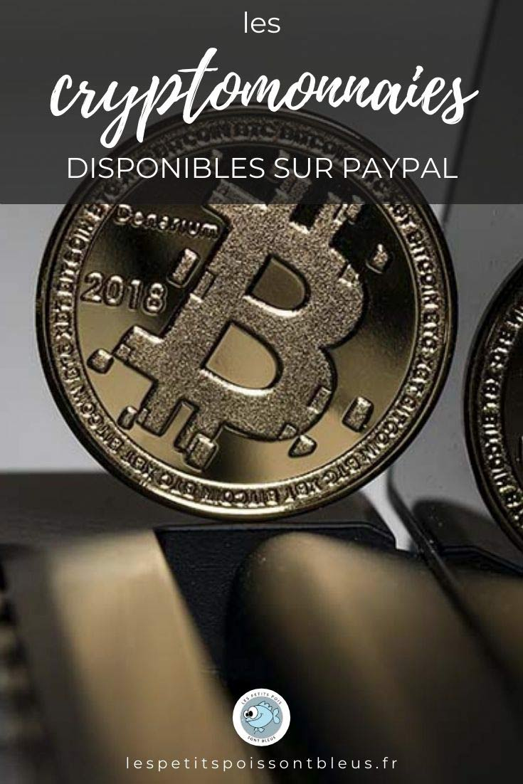 Les cryptomonnaies activées sur Paypal