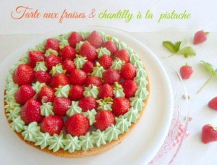 Tarte aux fraises et chantilly pistache