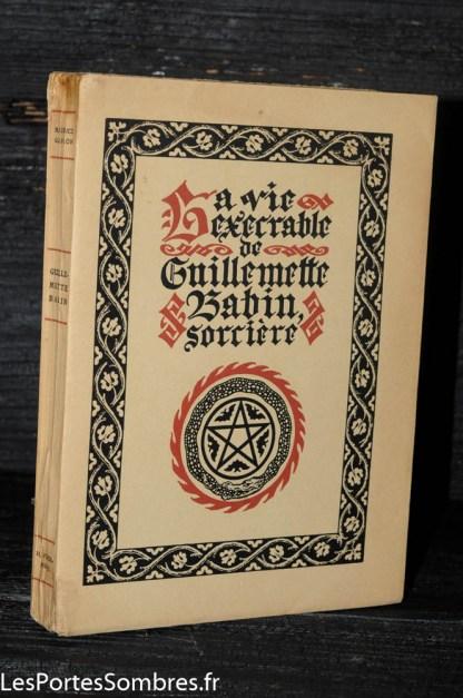 GARÇON, La Vie exécrable de Gillemette Babin sorcière, Paris, éditions d'art H. Piazza, 1926 (achevé d'imprimer du 22 décembre 1925).
