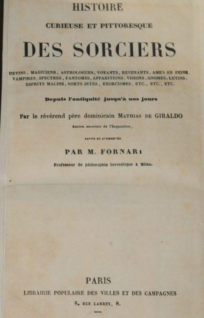 GIRALDO & FORNARI, Histoire curieuse et pittoresque des sorciers, Paris, Librairie populaire, sd [1854]
