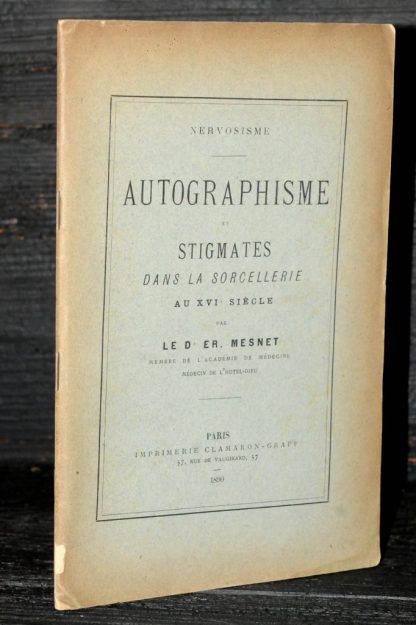 Dr Er. MESNET, Autographisme et stigmates dans la sorcellerie au XVIème siècle, Paris, Clamaron-Graff, 1890