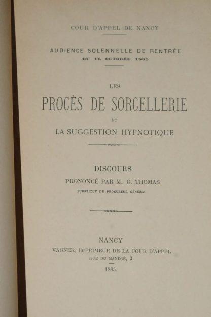 THOMAS, Les Procès de Sorcellerie et la suggestion hypnotique, Nancy, Vagner, 1885