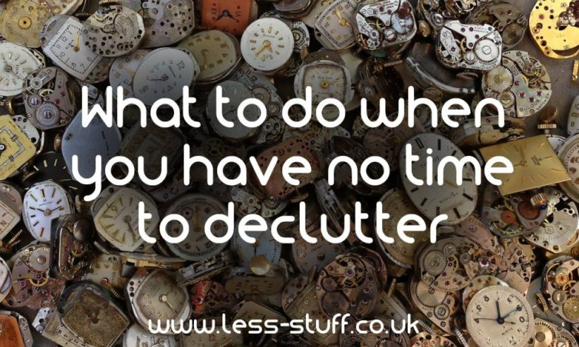 no time to declutter