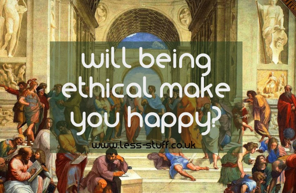 will being etical make you happier