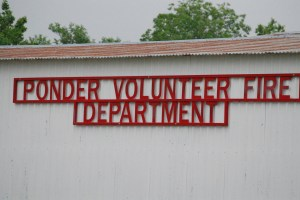 The Ponder Volunteer Fire Department. I hope they don't Ponder about going to a fire.