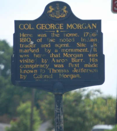 Plaque commemorating Col. George Morgan, who was a noted Indian trader and agent. He apparently reported Aaron Burr's conspiracy to Thomas Jefferson.