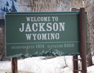 Welcome to Jackson, Wyoming!!