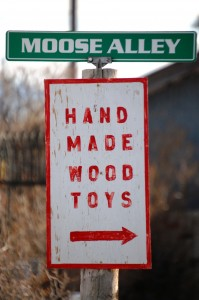 Down Moose Alley to the hand made wood toys place