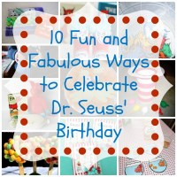 10 Fun and Fabulous Ways to Celebrate Dr. Seuss' Birthday