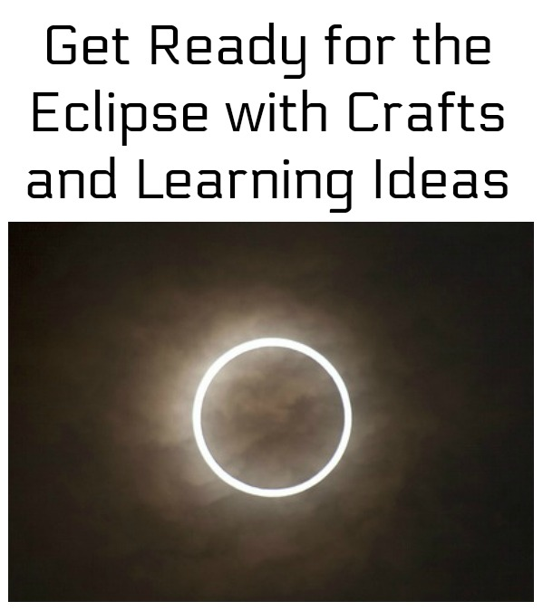 get ready for the eclipse with learning activities and crafts
