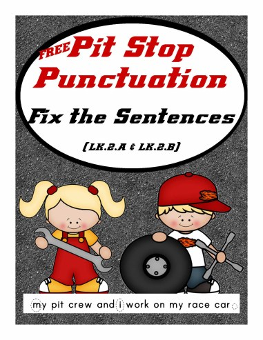 Pit Stop Punctuation Practice - Fix the Sentences (L.K.2A and L.K.2B) Free