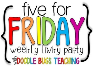 five for Friday Weekly Linky Party