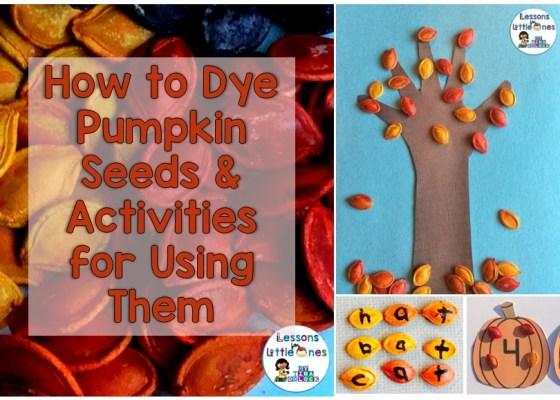 how to dye pumpkin seeds & dyed pumpkin seed activities