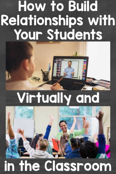 How to Build Relationships with Your Students Virtually & in the Classroom