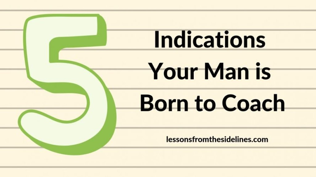 5 indications your man is born to coach