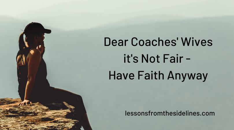 Dear Coaches' Wives it's Not Fair; Have Faith Anyway