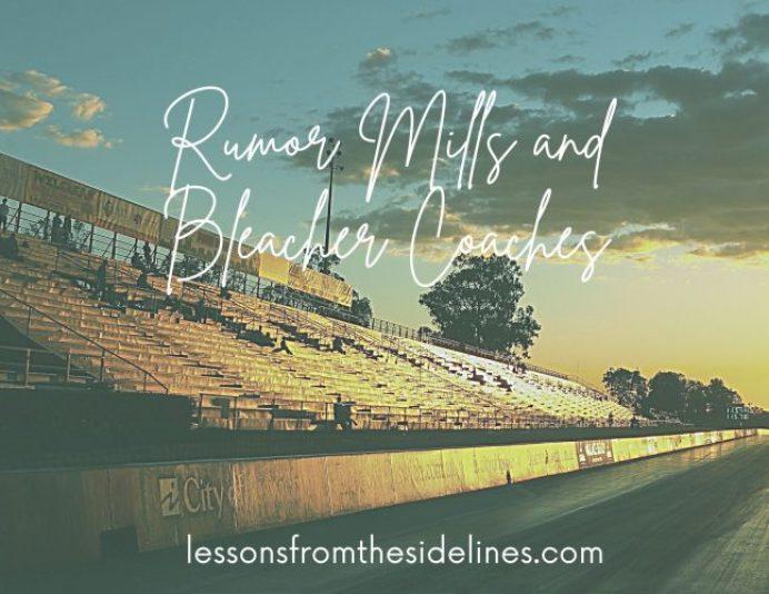 Rumor Mills and Bleacher Coaches