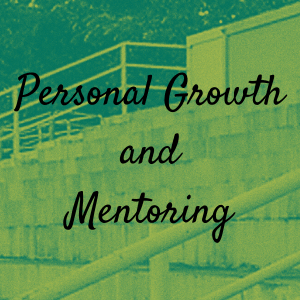 Personal Growth and Mentoring