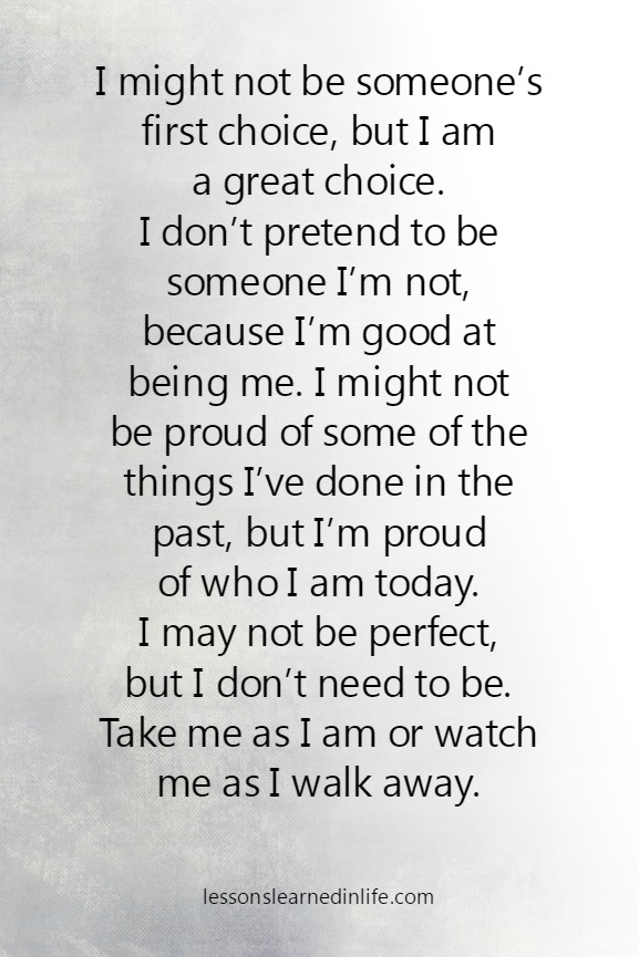 Lessons Learned in Life   I am proud of who I am today.